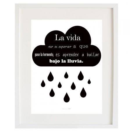 """Lámina """"La vida no es esperar a que pase la tormenta, es aprender a bailar bajo la lluvia"""""""